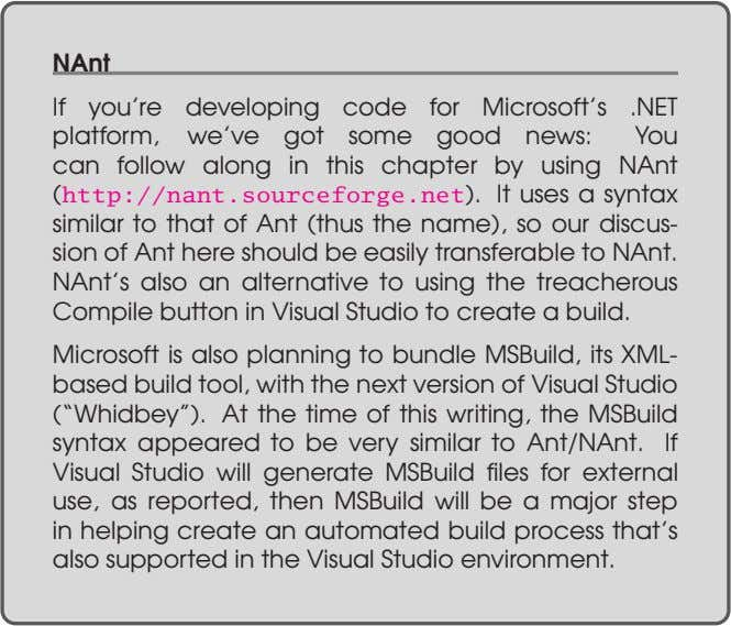 NAnt If you're developing code for Microsoft's .NET platform, we've got some good news: You