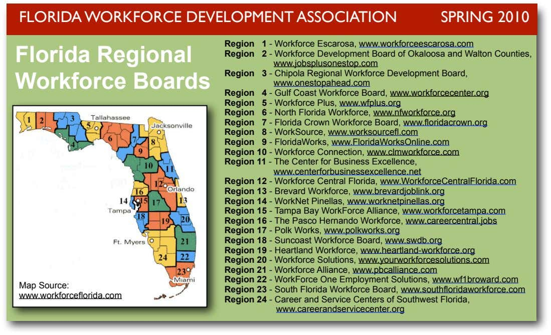 FLORIDA WORKFORCE DEVELOPMENT ASSOCIATION SPRING 2010 Region Florida Regional Workforce Boards Region Region Region