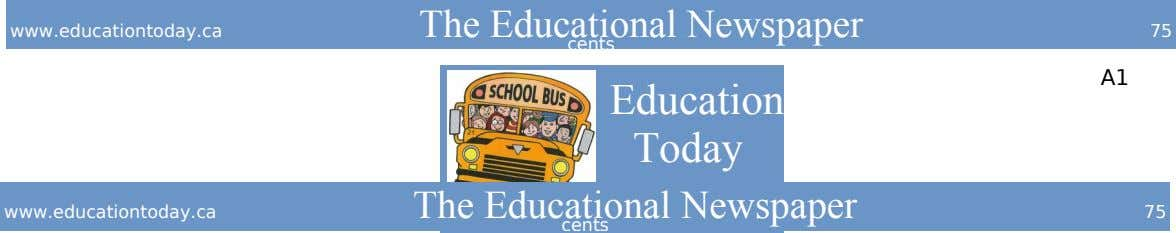 The Educational Newspaper www.educationtoday.ca 75 cents A1 Education Today The Educational Newspaper th November 24 ,