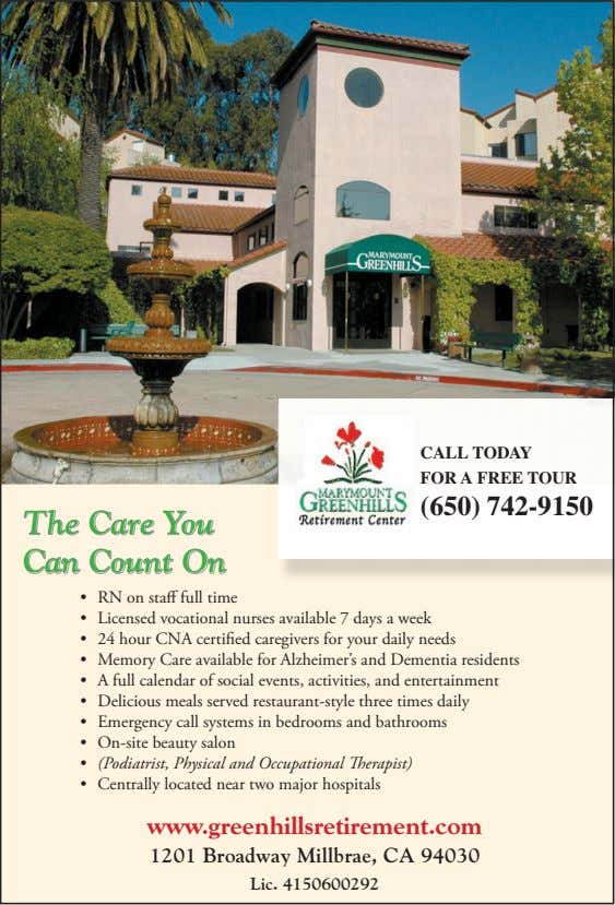 CALL TODAY FOR A FREE TOUR (650) 742-9150 The The Care Care You You Can