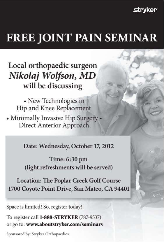 FREE JOINT PAIN SEMINAR Local orthopaedic surgeon Nikolaj Wolfson, MD will be discussing • New