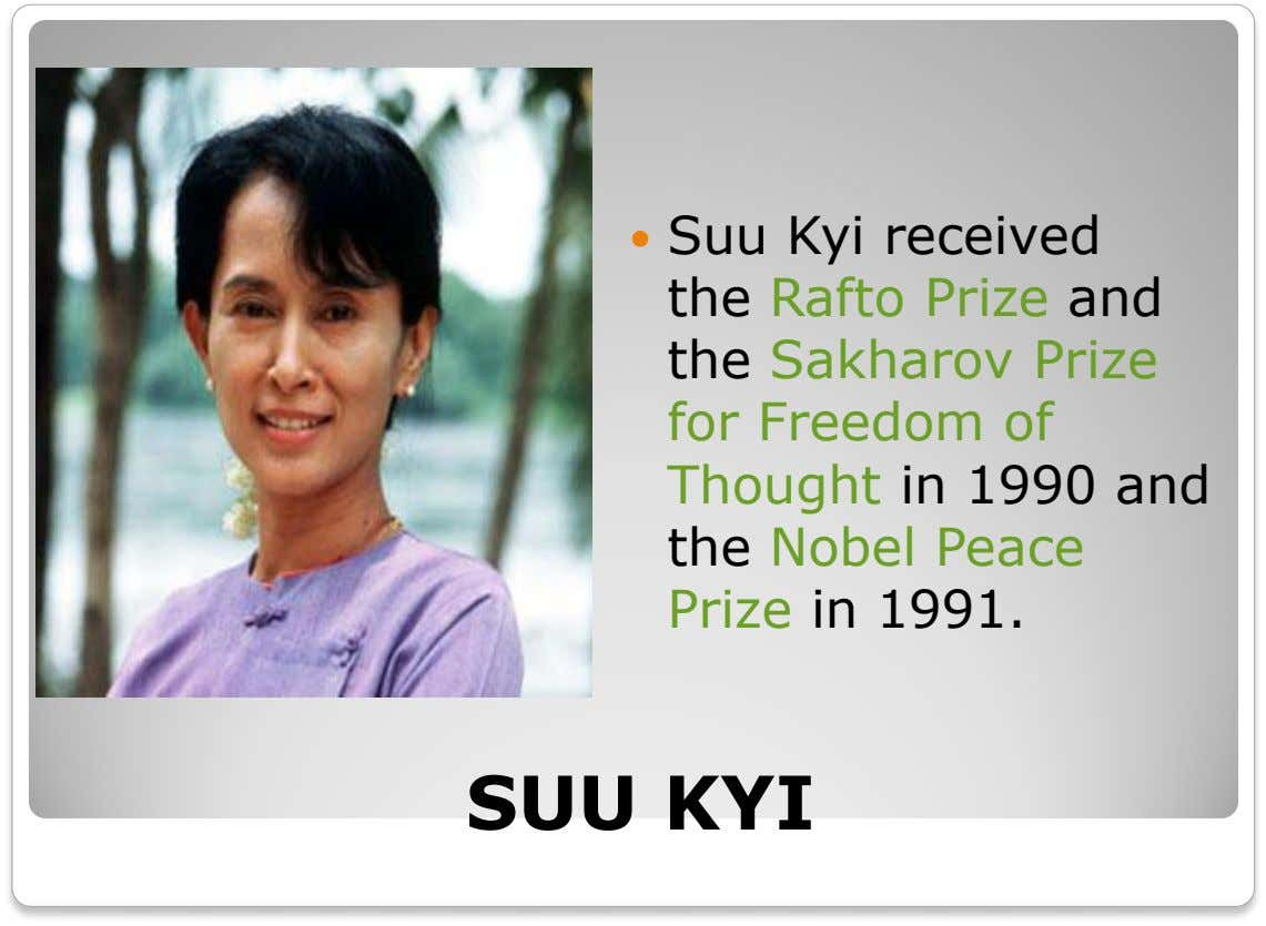  Suu Kyi received the Rafto Prize and the Sakharov Prize for Freedom of Thought in