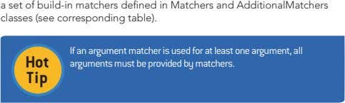 a set of build-in matchers defined in Matchers and AdditionalMatchers classes (see corresponding table). Hot