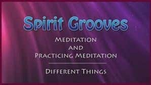 the true nature of the mind and how it works. NEW Spirit Grooves: Meditat ion and