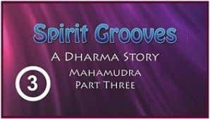 and actually meditating, two quite different things. NEW Spirit Grooves: A Dharma Story, Mahamudra (P art