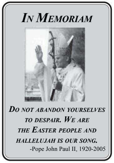 IN MEMORIAM DO NOT ABANDON YOURSELVES TO DESPAIR. WE ARE THE EASTER PEOPLE AND HALLELUJAH