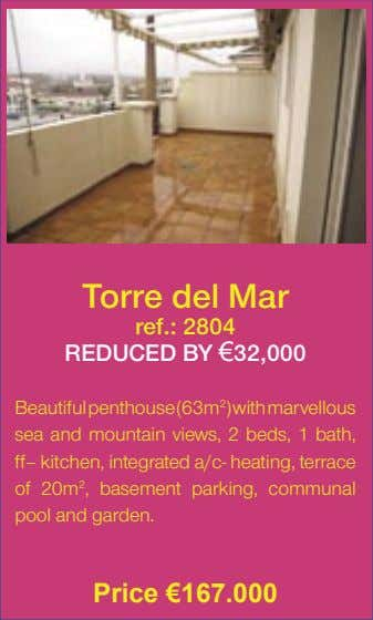Torre del Mar ref.: 2804 REDUCED BY €32,000 Beautifulpenthouse(63m 2 )withmarvellous sea and mountain views,