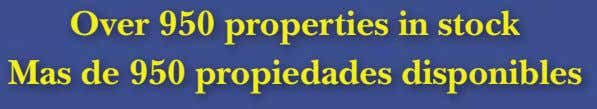Over 950 properties in stock Mas de 950 propiedades disponibles