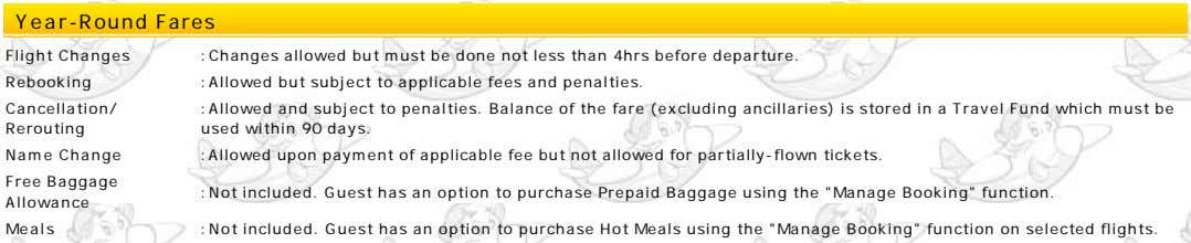 Year-Round Fares Flight Changes :Changes allowed but must be done not less than 4hrs before