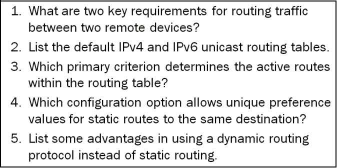 JNCIA-Junos Study Guide—Part 2 Review Questions Answers 1. Two key requirements for routing traffic between two
