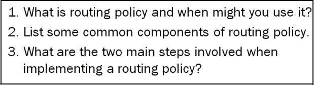 external OSPF route to its routing table. Review Questions Answers 1. Routing policy is used to