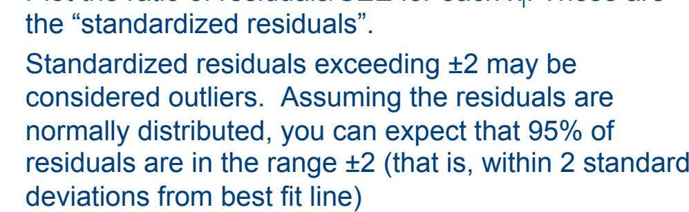 you can expect that 95% of residuals are in the range ±2 (that is, within 2