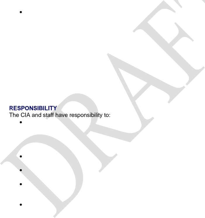 • RESPONSIBILITY The CIA and staff have responsibility to: • • • • •