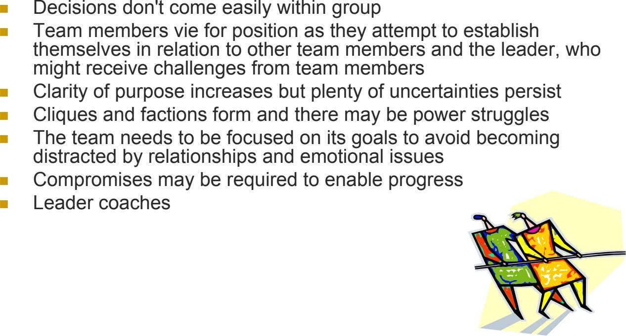 Decisions don't come easily within group Team members vie for position as they attempt to