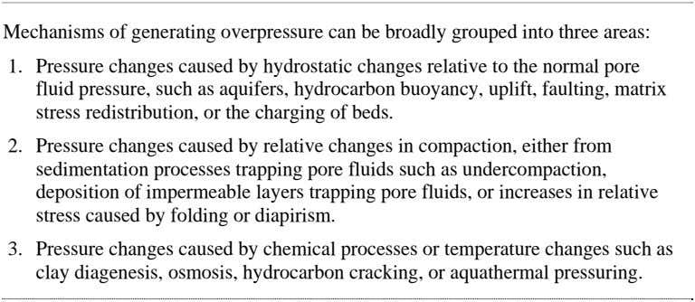 Mechanisms of generating overpressure can be broadly grouped into three areas: 1. Pressure changes caused