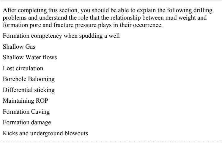 After completing this section, you should be able to explain the following drilling problems and