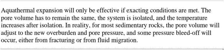 Aquathermal expansion will only be effective if exacting conditions are met. The pore volume has