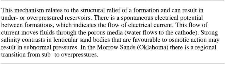 This mechanism relates to the structural relief of a formation and can result in under-