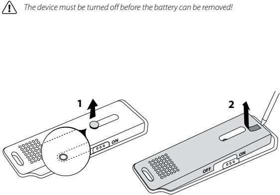 a The device must be turned off before the battery can be removed! 1 2