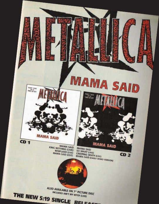 "it. And each hour or so you Power ballad ""Mama Said"" was released as a CD"