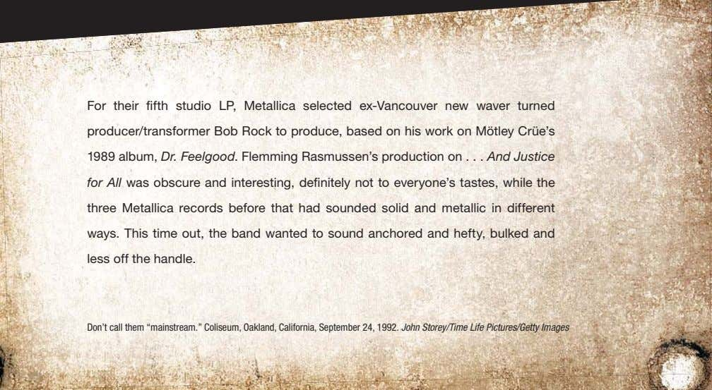 For their fifth studio LP, Metallica selected ex-Vancouver new waver turned producer/transformer Bob Rock to