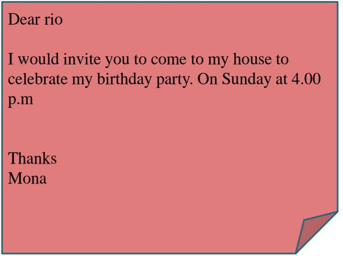 Dear rio I would invite you to come to my house to celebrate my birthday party.