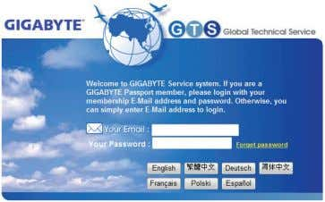corner of the website. • GIGABYTE Global Service System To submit a technical or non-technical (Sales/Marketing)