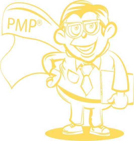 por el Project Management Institute (PMI ® ). PMI, PMP, CAPM y PMBOK todas son marcas