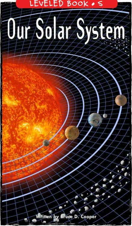 LEVELED BOOK • S Our Solar System Written by Bruce D. Cooper