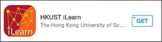 devices. For Android devices, search HKUST iLearn at Play Store: For iOS devices, search HKUST iLearn