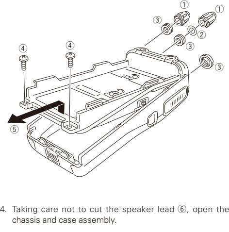 4. Taking care not to cut the speaker lead y, open the chassis and case