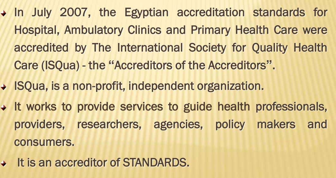 In July 2007, the Egyptian accreditation standards for Hospital, Ambulatory Clinics and Primary Health Care