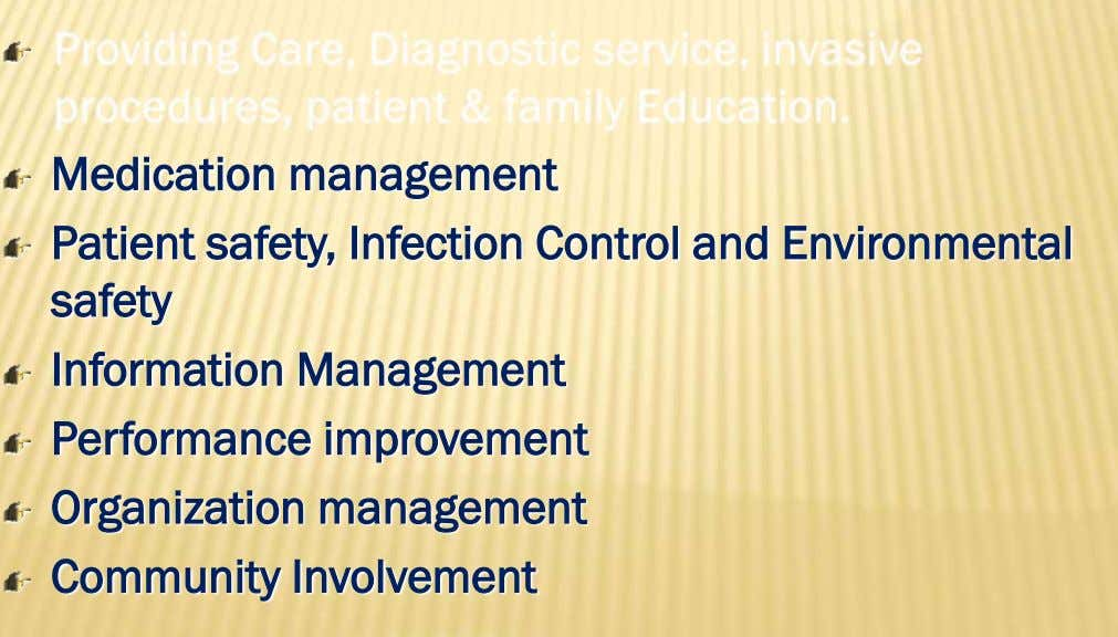 Medication management Patient safety, Infection Control and Environmental safety Information Management Performance