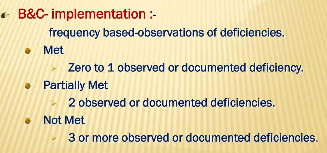 B&C- implementation :- frequency based-observations of deficiencies. Met  Zero to 1 observed or documented