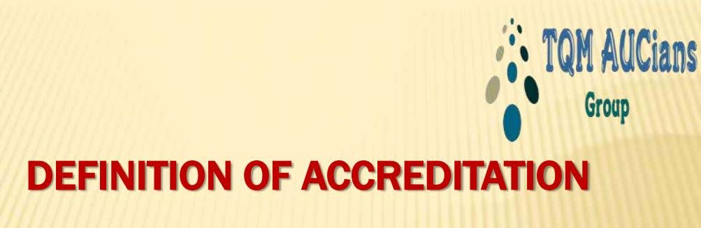 DEFINITION OF ACCREDITATION