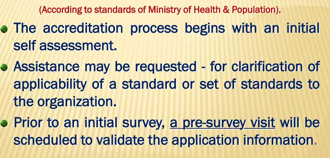 (According to standards of Ministry of Health & Population). The accreditation process begins with an