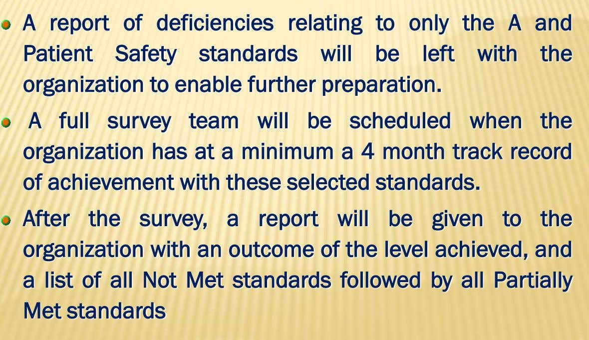 A report of deficiencies relating to only the A and Patient Safety standards will be