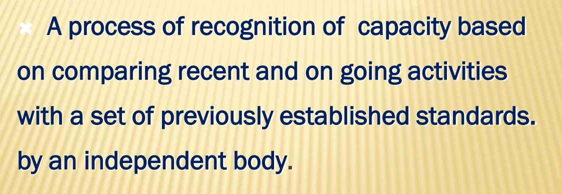  A process of recognition of capacity based on comparing recent and on going activities