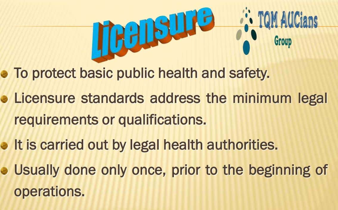 To protect basic public health and safety. Licensure standards address the minimum legal requirements or