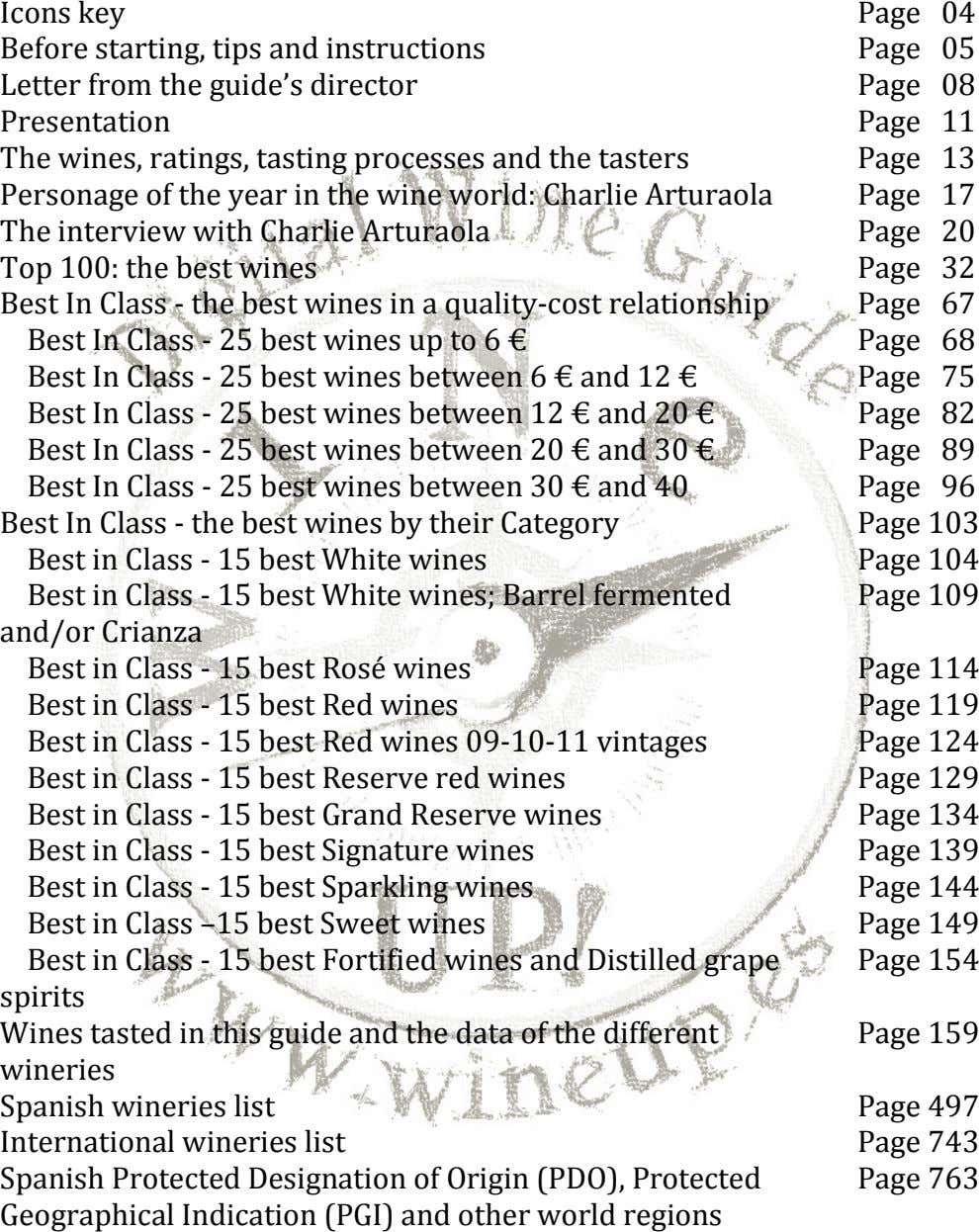 Icons key Before starting, tips and instructions Letter from the guide's director Presentation The wines,