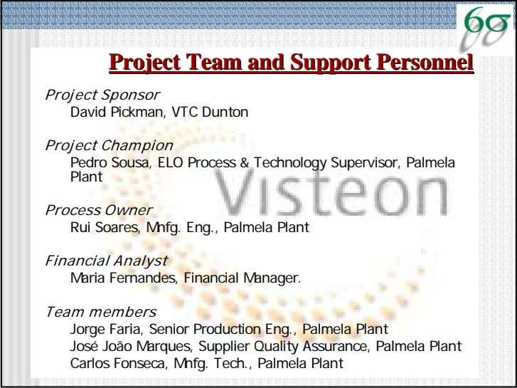 Project Project Team Team and and Support Support Personnel Personnel Project Sponsor David Pickman, VTC