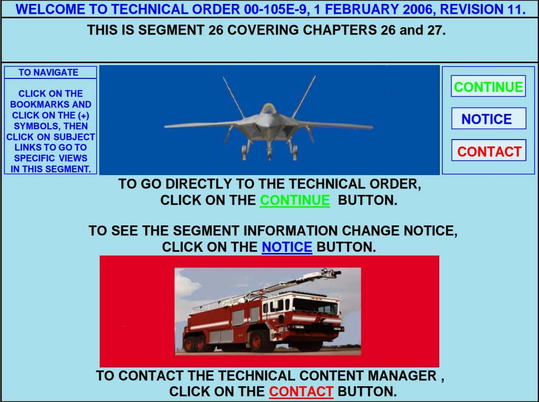 WELCOME TO TECHNICAL ORDER 00-105E-9, 1 FEBRUARY 2006, REVISION 11. THIS IS SEGMENT 26 COVERING