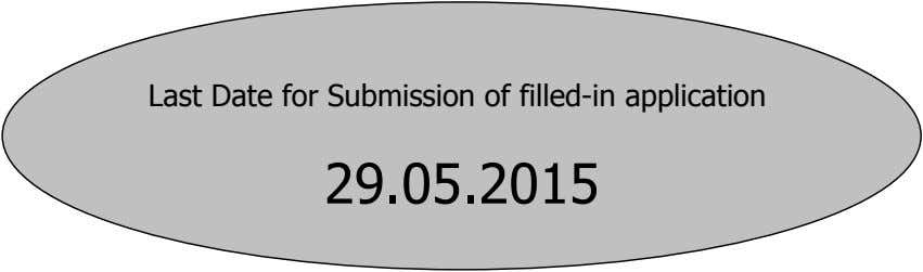 Last Date for Submission of filled-in application 29.05.2015