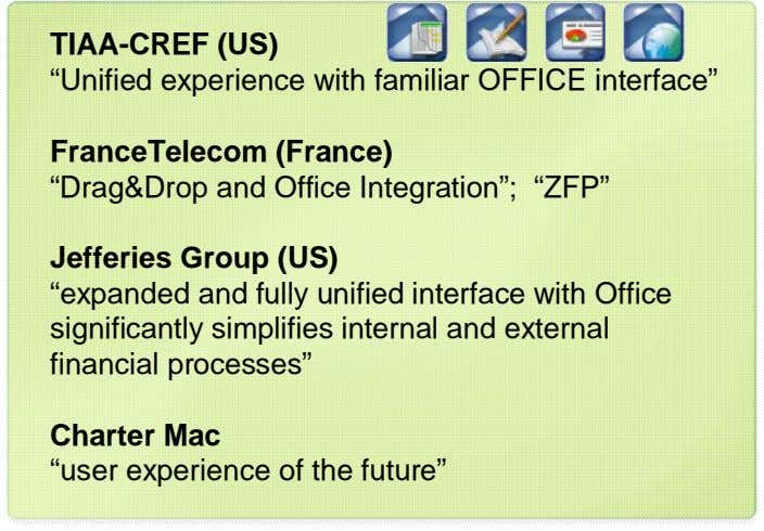"Office TIAA-CREF Integration (US) ""Unified experience with familiar OFFICE interface"" Action FranceTelecom Panes"