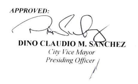 APPROVED: DINO CLAUDIO M. SANCHEZ City Vice Mayor Presiding Officer
