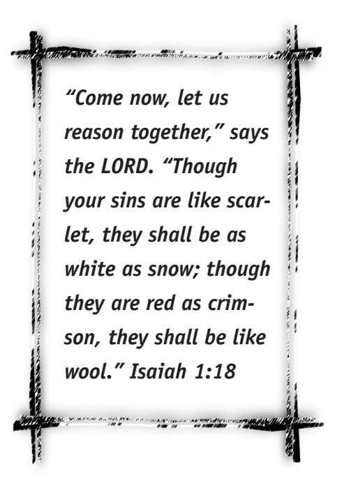 """Come now, let us reason together,"" says the LORD. ""Though your sins are like scar-"