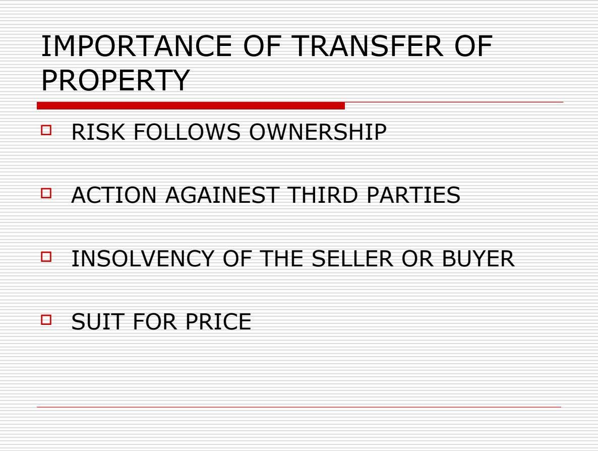 IMPORTANCE OF TRANSFER OF PROPERTY  RISK FOLLOWS OWNERSHIP  ACTION AGAINEST THIRD PARTIES  INSOLVENCY