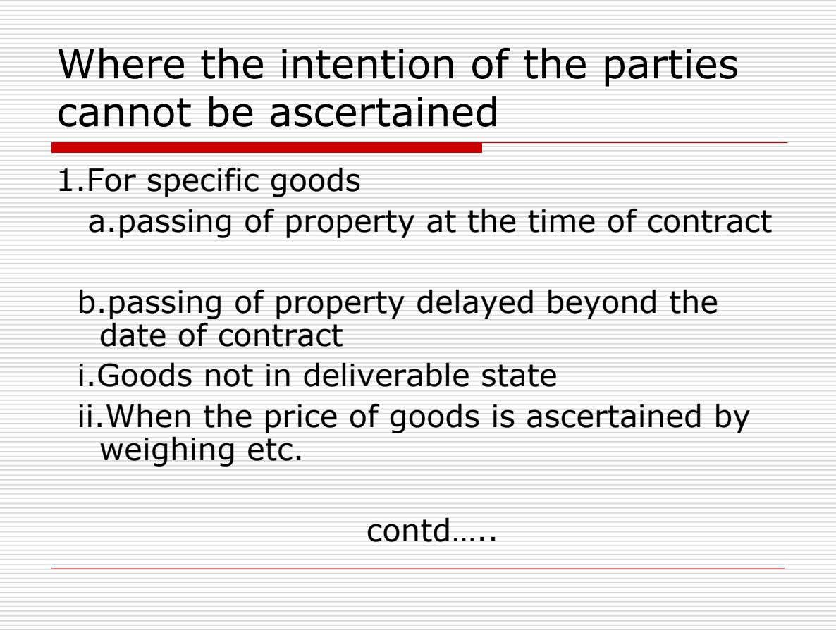 Where the intention of the parties cannot be ascertained 1.For specific goods a.passing of property at
