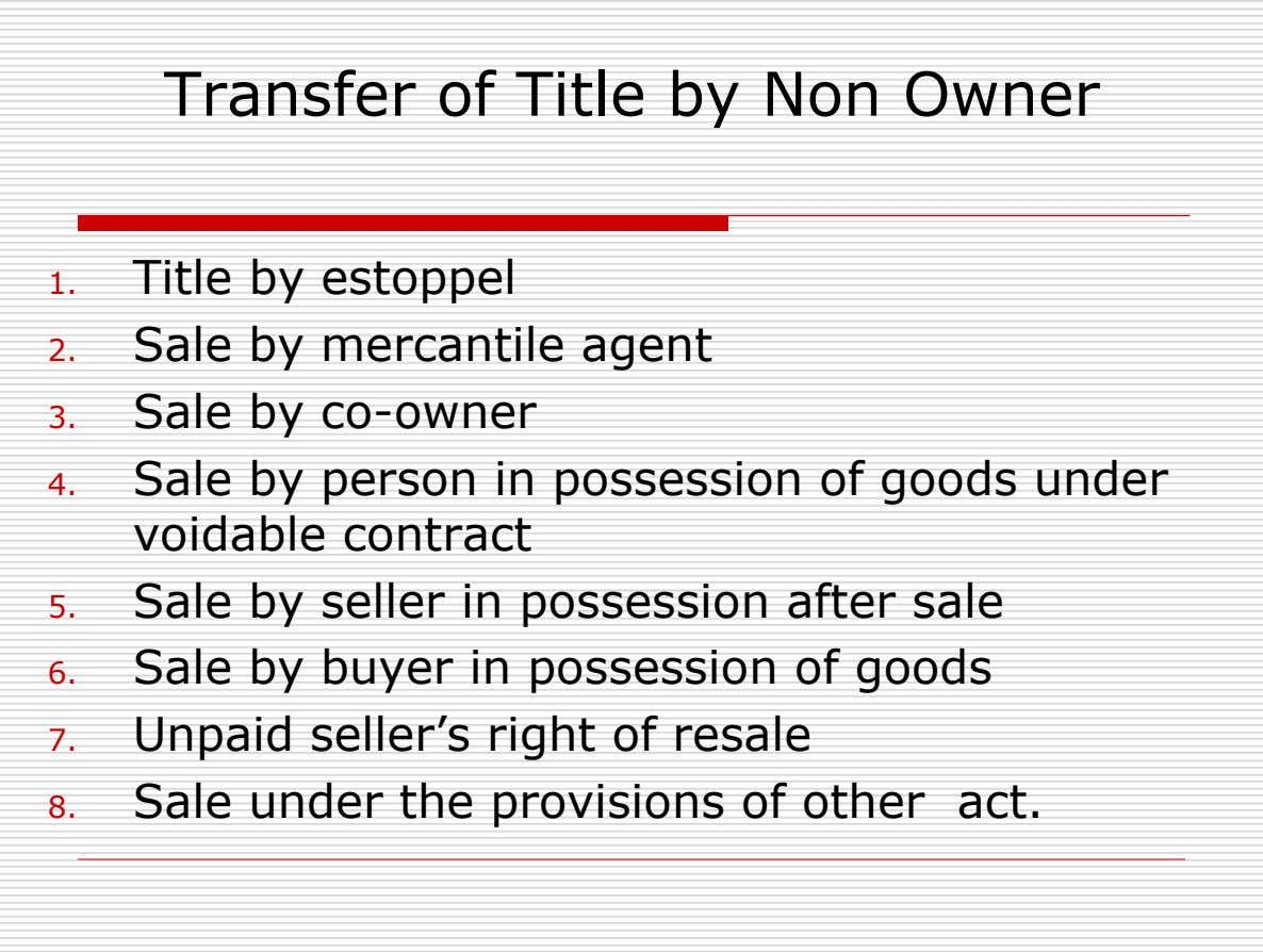 Transfer of Title by Non Owner Title by estoppel 1. Sale by mercantile agent 2. Sale
