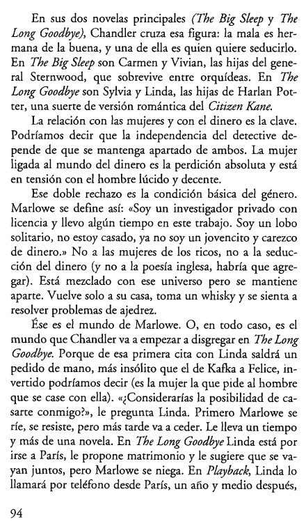 En sus dos novelas principales (The Big Sleep y The Long Goodbye), Chandler cruza esa